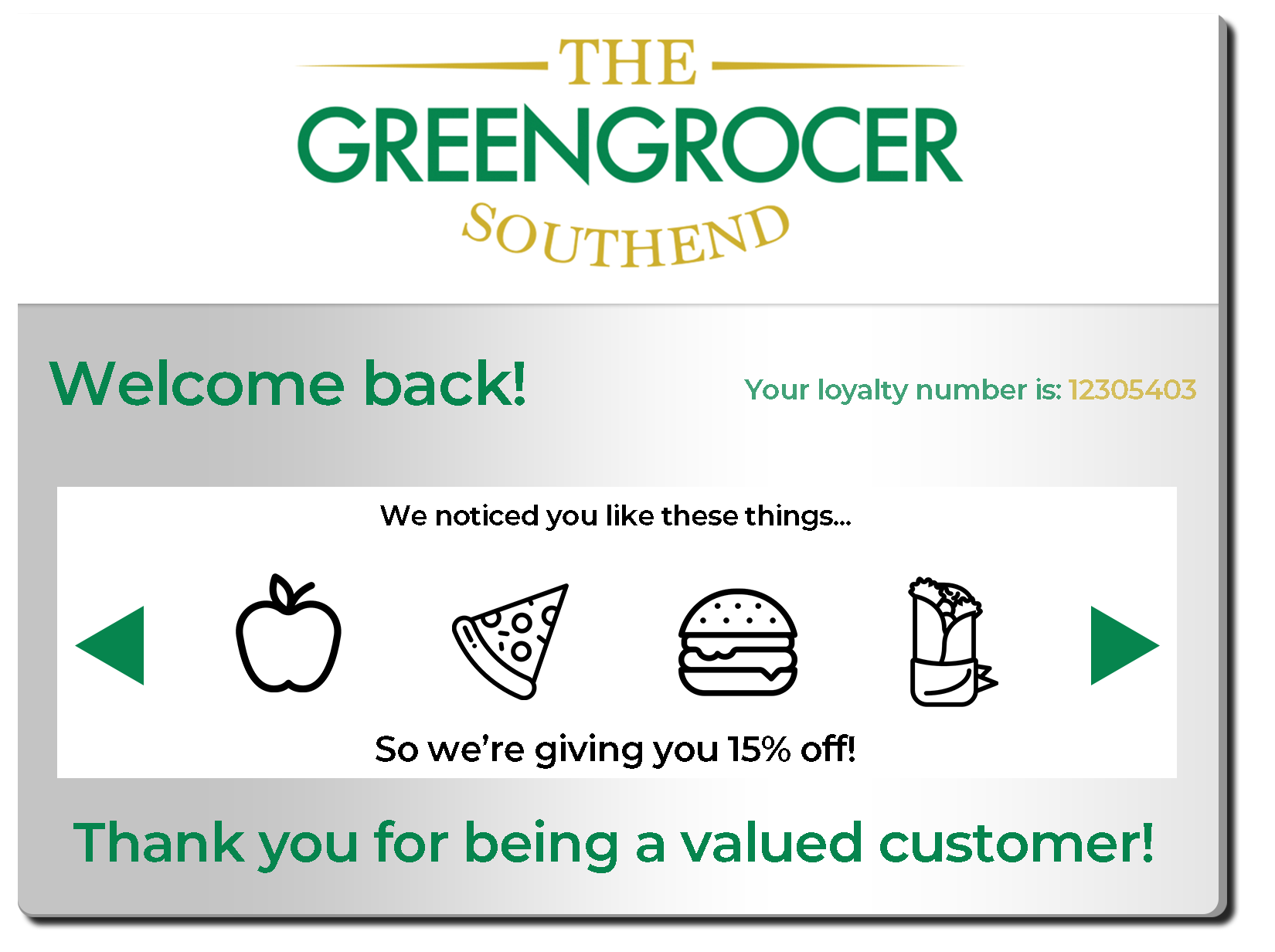 You can offer the members of your loyalty scheme personalised discounts