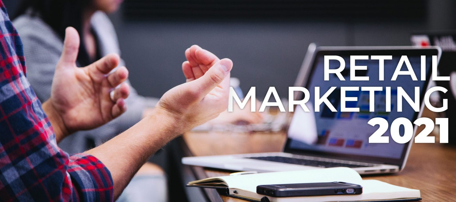 Retail marketing tips for 2021